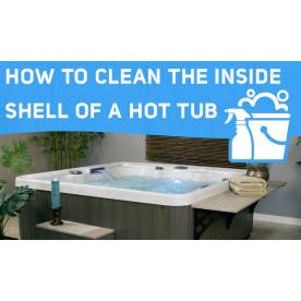 How to Clean The Inside Shell of a Hot Tub