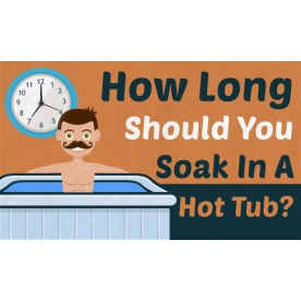 How Long Should You Be In Your Hot Tub?